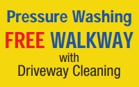Pressure Washing - FREE Walkway with Driveway Cleaning